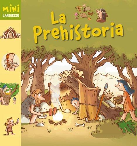 9788480169592: La Prehistoria (Larousse - Infantil / Juvenil - Castellano - A Partir De 5/6 Años - Colección Mini Larousse)