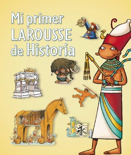 9788480169684: Mi primer Larousse de Historia / My First Larousse of history (Spanish Edition)