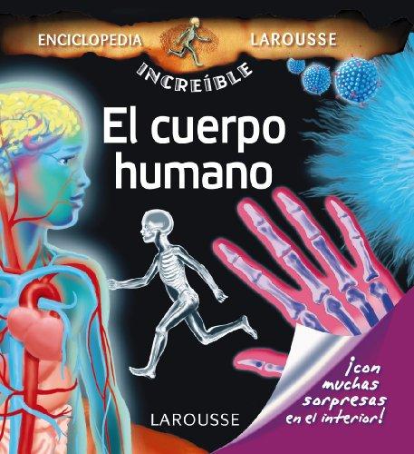 9788480169776: El cuerpo humano / Human body (Enciclopedia Increíble Larousse / Amazing Larousse Encyclopedia) (Spanish Edition)