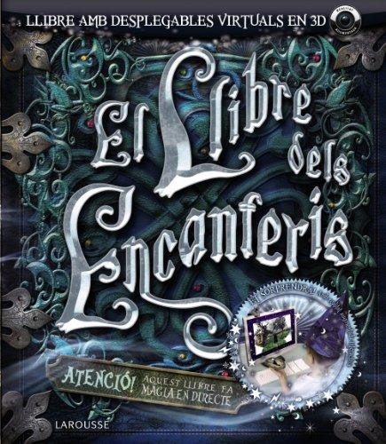 9788480169882: El llibre dels encanteris (Larousse - Infantil / Juvenil - Catalán - A Partir De 8 Años - Llibres De Realitat Augmentada)