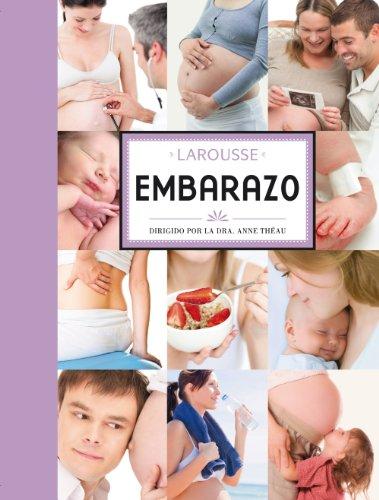 9788480169929: Embarazo (Larousse - Libros Ilustrados/ Prácticos - Vida Saludable - Larousse De...)