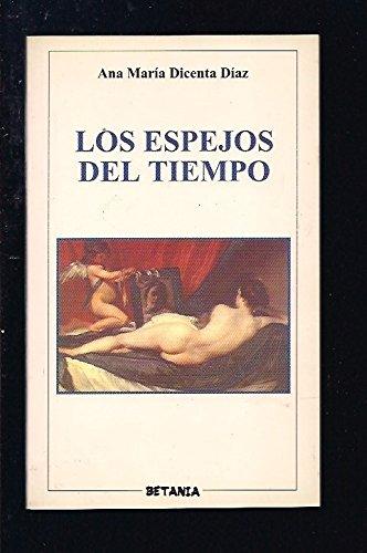 Los espejos del tiempo /: Dicenta Díaz, Ana