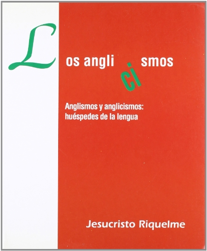 Los anglicismos : anglismos y anglicismos : Riquelme, Jesucristo