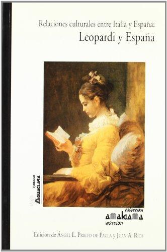 Relaciones culturales entre Italia y Espana: Leopardi y Espana (Coleccion Amalgama) (Spanish ...