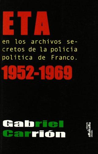9788480182096: Eta En Los Archivos Secretos De La Policia De Franco 1952-1
