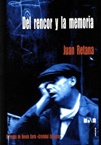 Resultado de imagen de del rencor y la memoria Juan Retana
