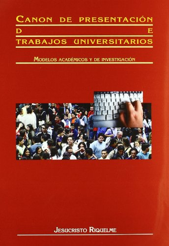 CANON DE PRESENTACION DE TRABAJOS UNIVERSITARIOS: RIQUELME, JESUCRISTO