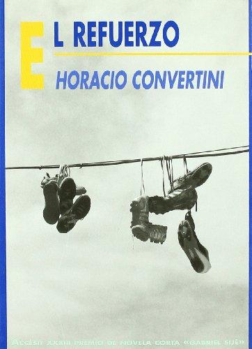 El refuerzo/ The Strengthen (Spanish Edition) - Convertini, Horacio