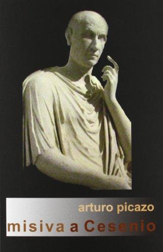 Misiva a Cesenio (Paperback): Arturo Ismael Picazo Bermejo