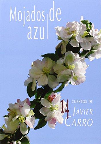MOJADOS DE AZUL: Javier Carro Rosende