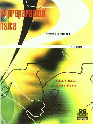 LA PREPARACION FISICA: Deporte & Entrenamiento: Vladimir Nikolaievich Platonov; Marina ...