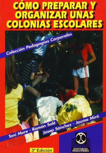 9788480190077: Cómo preparar y organizar unas colonias escolares