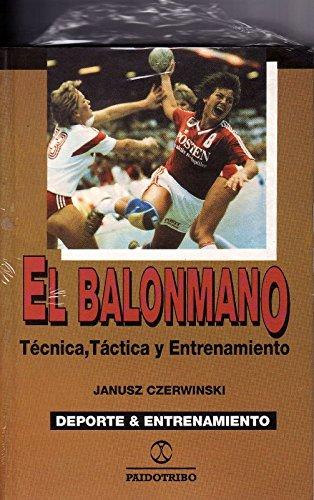 9788480190084: El balonmano : tecnica, tactica y entrenamiento