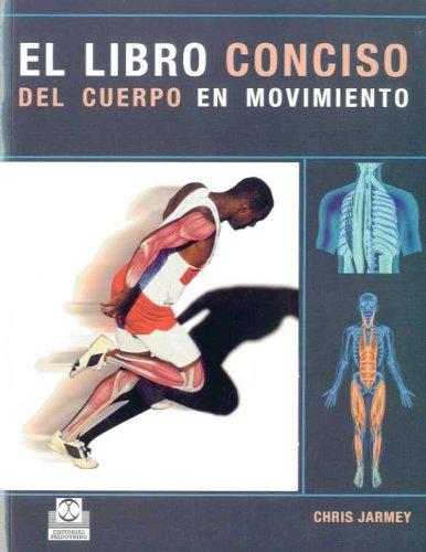 9788480190336: LIBRO CONCISO DEL CUERPO EN MOVIMIENTO, EL (Color) (Medicina)