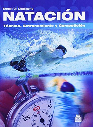 NATACION. Tecnica, Entrenamiento y Competicion (Spanish Edition): Maglischo, Ernest W.