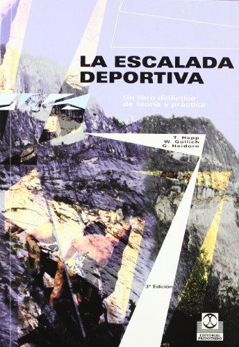 9788480190664: Escalada Deportiva, La. Un Libro Didactico De Teoria Y Practica