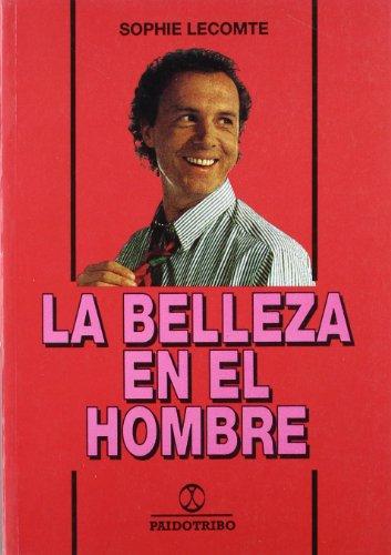 La Belleza En El Hombre (Spanish Edition): Sophie Lecomte