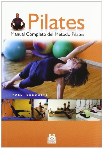 9788480191371: Pilates/ The Complete Guide to Mat Work and Apparatus Exerises: Manual completo del metodo Pilates/ Complete Manual of the Pilats Method