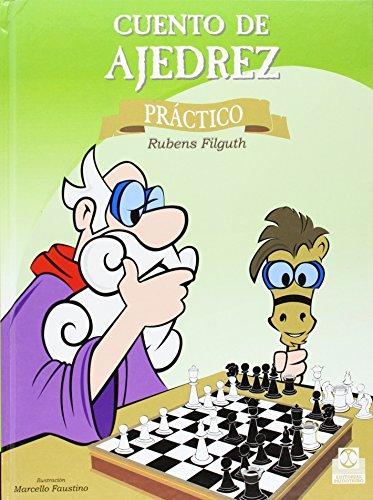 9788480191432: CUENTO DE AJEDREZ PRÁCTICO (Cartoné y color) (Ajedrez Infantil) (Spanish Edition)