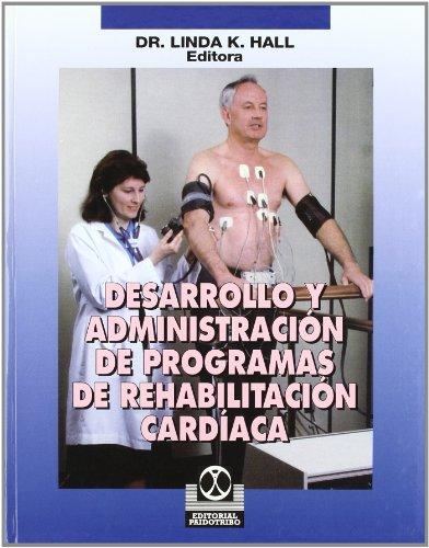 Desarrollo y Administracion de Programas de Rehabilitacion Cardiaca (Spanish Edition): Linda K. ...