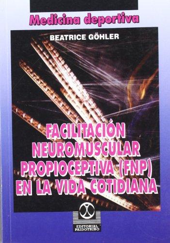 9788480191906: Facilitación neuromuscular propioceptiva (FNP) en la vida cotidiana