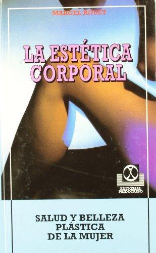 9788480191968: La Estetica Corporal (Spanish Edition)