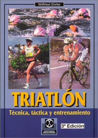 9788480192057: Triatlon - Tecnica, Tactica y Entrenamiento (Spanish Edition)