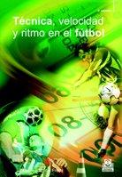 9788480192224: Tecnica, Velocidad y Ritmo En El Futbol (Spanish Edition)