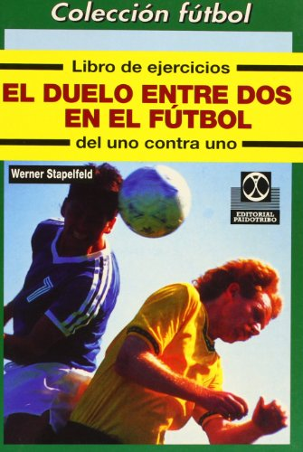 9788480192330: El duelo entre dos en el futbol