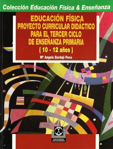 Educacion Fisica - Proyecto Curricular Didactico Para El Tercer Ciclo de Ensenanza Primaria: Angles...