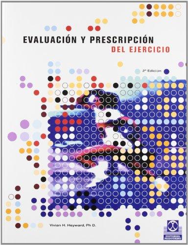 Evaluacion y prescripcion del ejercicio.: Heyward, Vivian H.