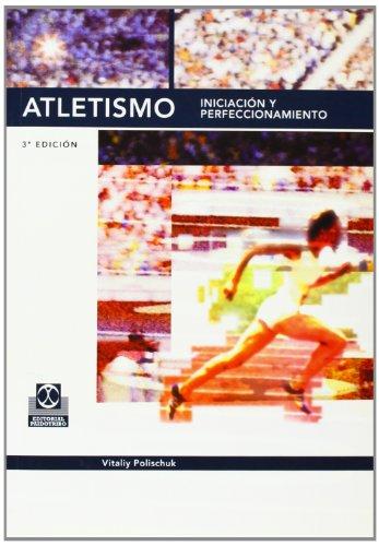 9788480192828: Atletismo - Iniciacion y Perfeccionamiento (Spanish Edition)
