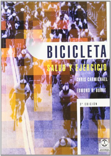 Bicicleta - Salud y Ejercicio (Salud / Health) (Spanish Edition) (8480192976) by Chris Carmichael; Ed Burke