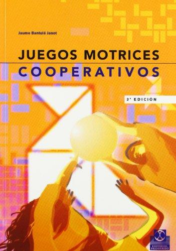 Juegos Motrices Cooperativos (Paperback): Jaume Bantula Janot