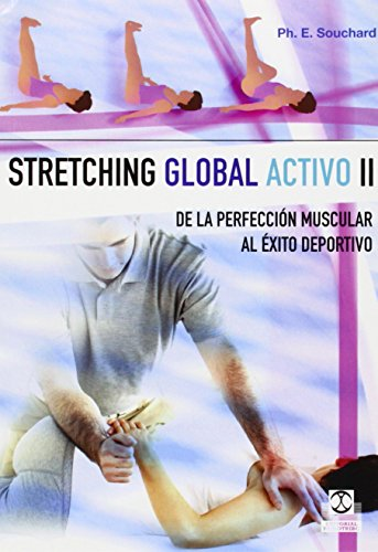 9788480193726: Stretching Global Activo / Global Active Stretching: De La Perfeccion Muscular Al Exito Deportivo II / From Muscular Perfection to Sports Success II