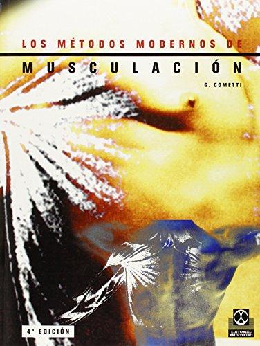 Los Métodos Modernos de Musculación: Cometti, Gilles