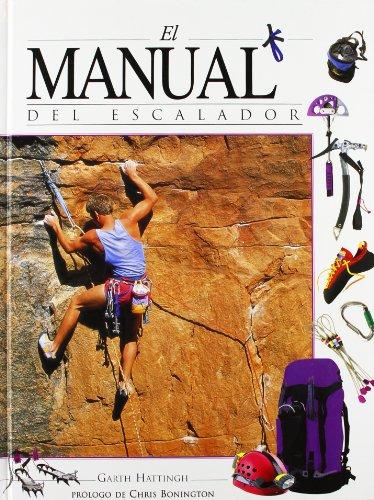 El Manual del Escalador (Escalada) (Spanish Edition): Garth Hattingh