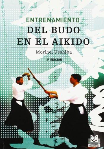 9788480194266: Entrenamiento del budo en el aikido (Artes Marciales)