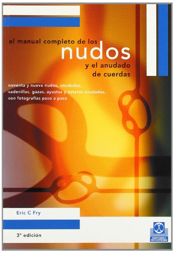 9788480194327: Manual Completo de Los Nudos y El Anudado de Cuerdas (Libro Practico) (Spanish Edition)