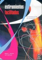 9788480195027: Estiramientos Facilitados: Los Estiramientos de FNP Con y Sin Asistencia / Facilitated Stretching (Spanish Edition)