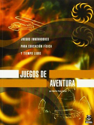 9788480195249: JUEGOS DE AVENTURA. Juegos innovadores para E.F. y tiempo libre (Educación Física / Pedagogía / Juegos)
