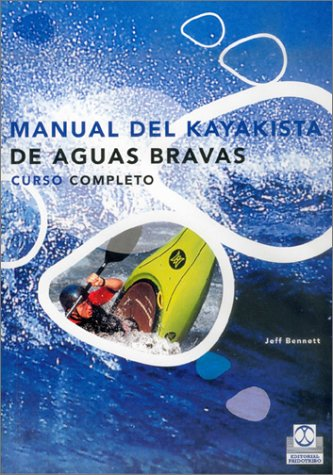 9788480195270: Manual del Kayakista de Aguas Bravas (Spanish Edition)