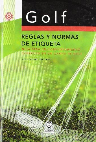 9788480195393: Golf: Reglas y Normas de Etiqueta: Guia Para Un Compartimiento Correcto En Un Campo de Golf (Spanish Edition)