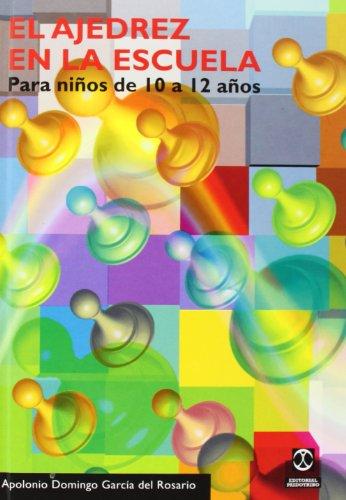 9788480195584: AJEDREZ EN LA ESCUELA. Para niños de 10 a 12 años, EL