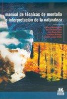 9788480195928: MANUAL DE TÉCNICAS DE MONTAÑA E INTERPRETACIÓN DE LA NATURALEZA (Bicolor) (Spanish Edition)