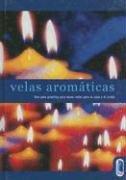 9788480196031: Velas Aromaticas / Fragrant Candles (Spanish Edition)
