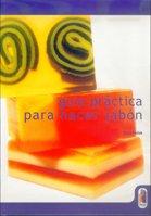 9788480196062: GUÍA PRÁCTICA PARA HACER JABÓN (Bicolor) (Libro Práctico)