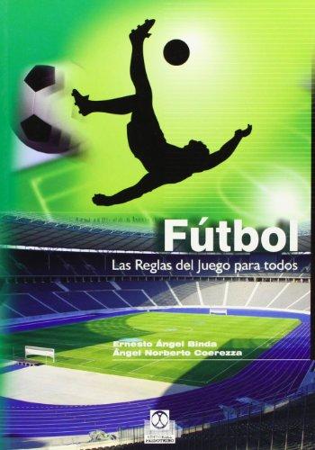 Fútbol Las reglas del juego para todos.: Binda, Ernesto Ángel