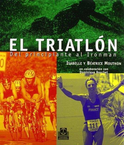9788480196147: Triatlon del Principiante Al Ironman (Spanish Edition)