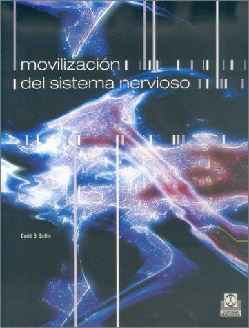 Movilizacion del sistema nervioso / Mobilisation of the Nervous System: David Butler